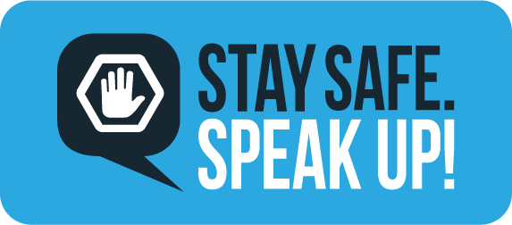 Stay Safe Speak Up